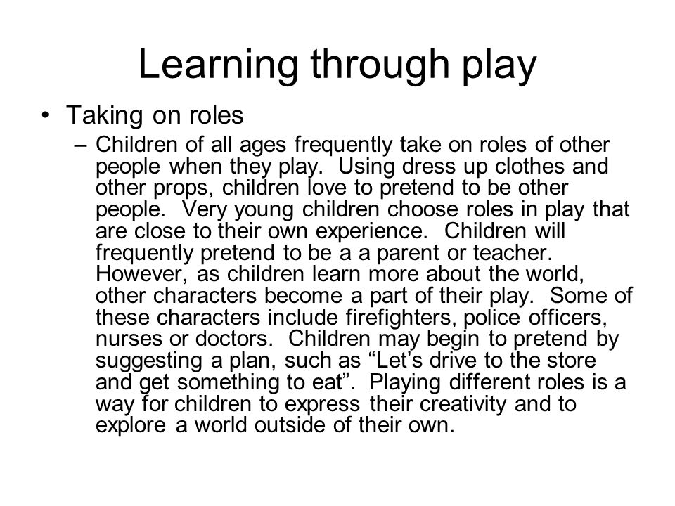 Learning through play Taking on roles