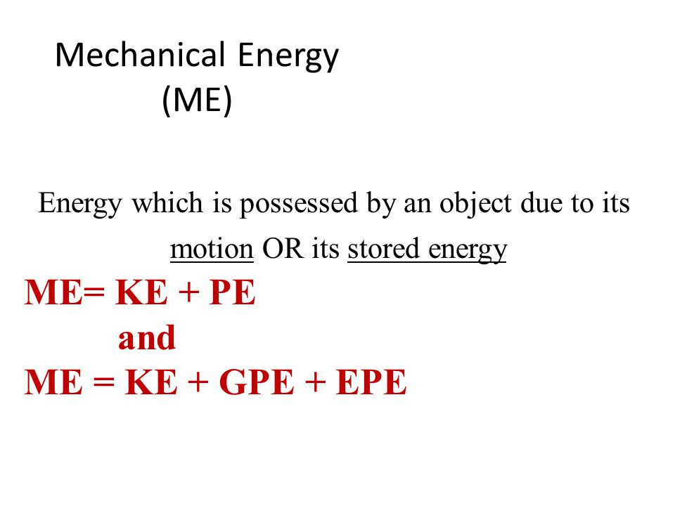 Mechanical Energy (ME)