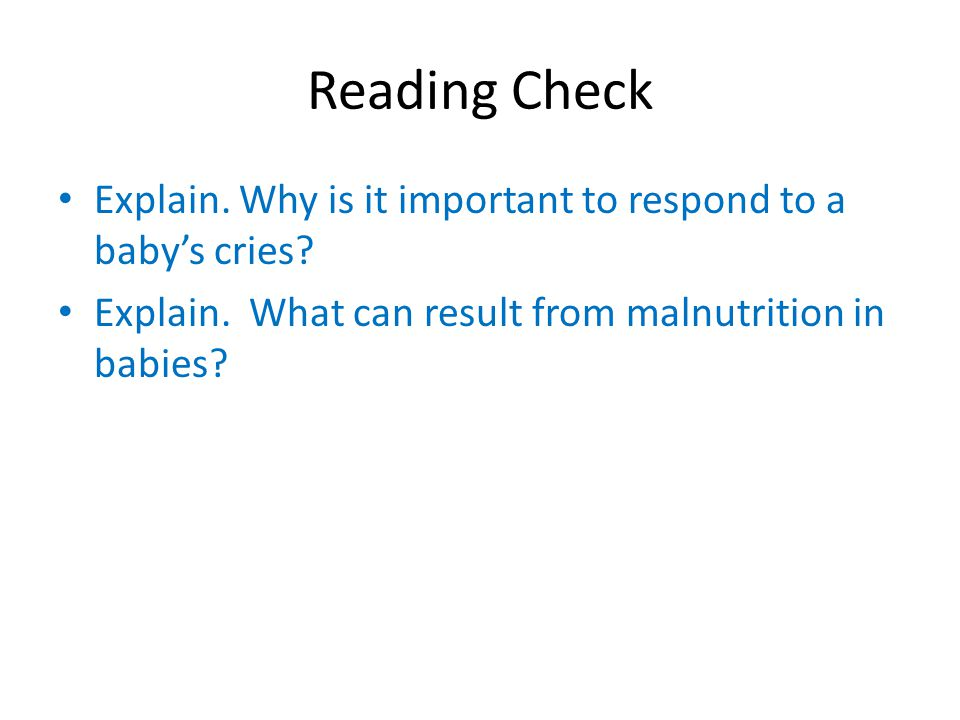 Reading Check Explain. Why is it important to respond to a baby's cries.