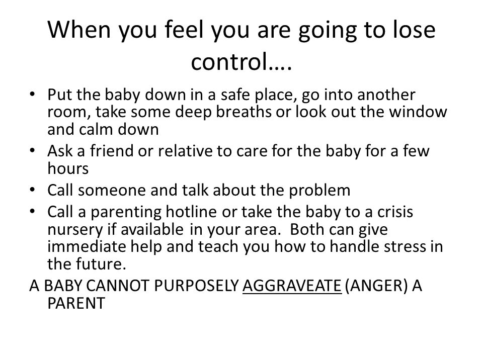 When you feel you are going to lose control….