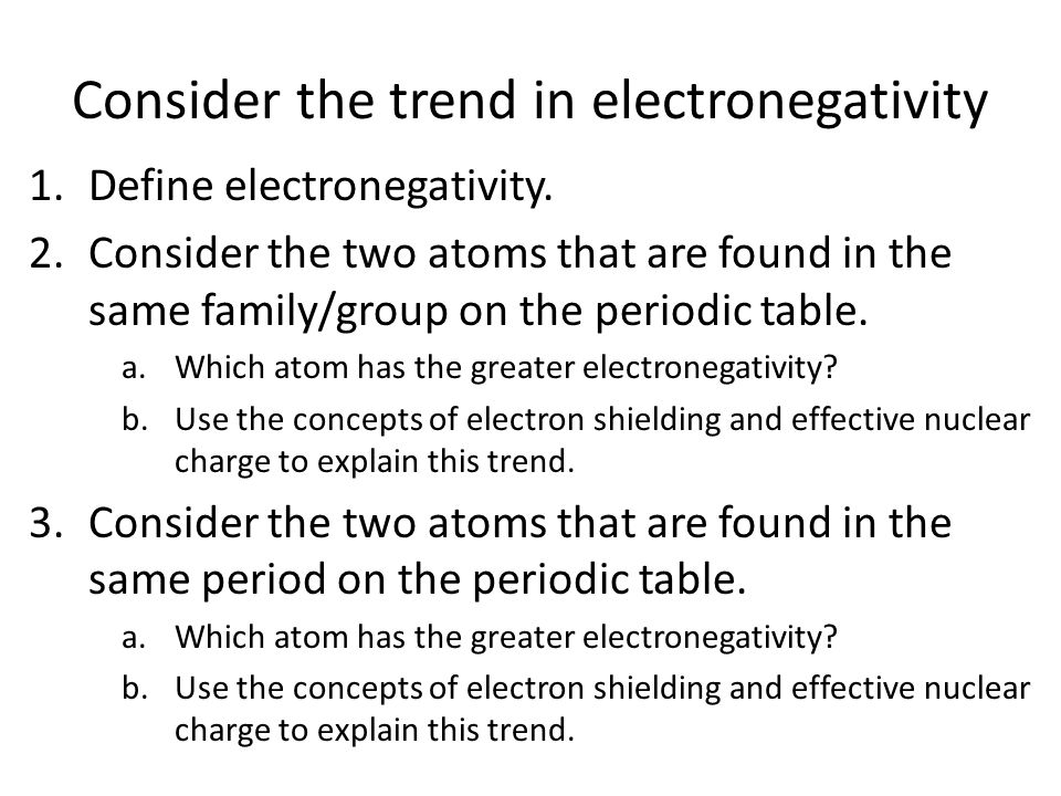 Consider the trend in electronegativity