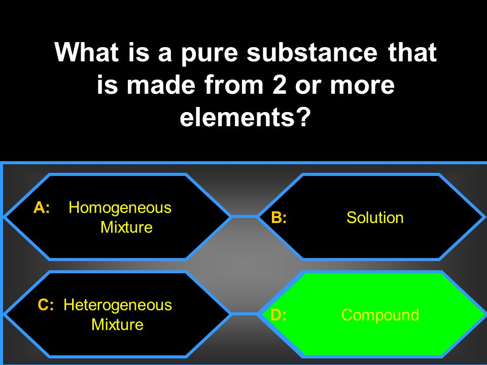 What is a pure substance that is made from 2 or more elements
