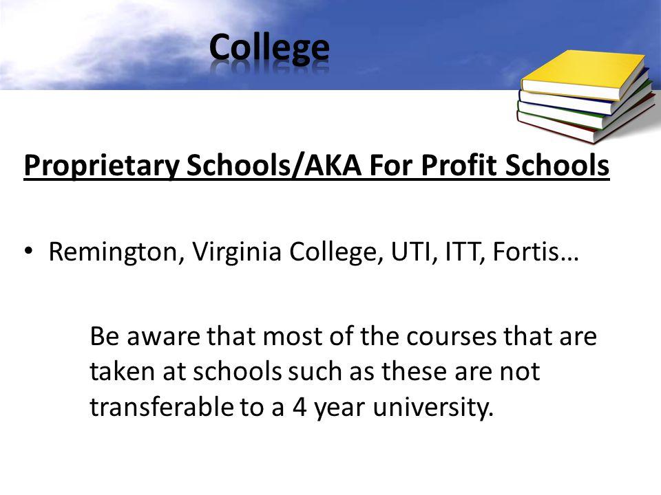 College Proprietary Schools/AKA For Profit Schools