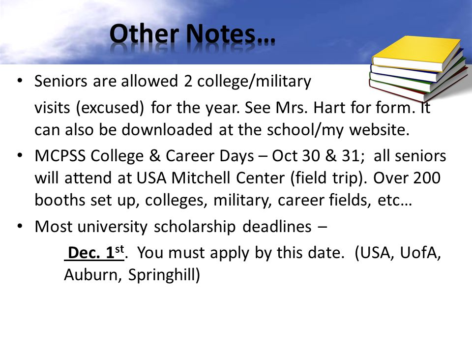 Other Notes… Seniors are allowed 2 college/military