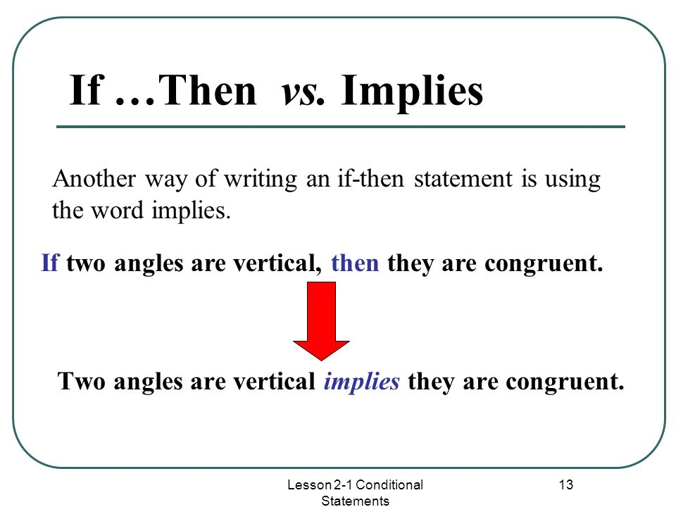 Two angles are vertical implies they are congruent.