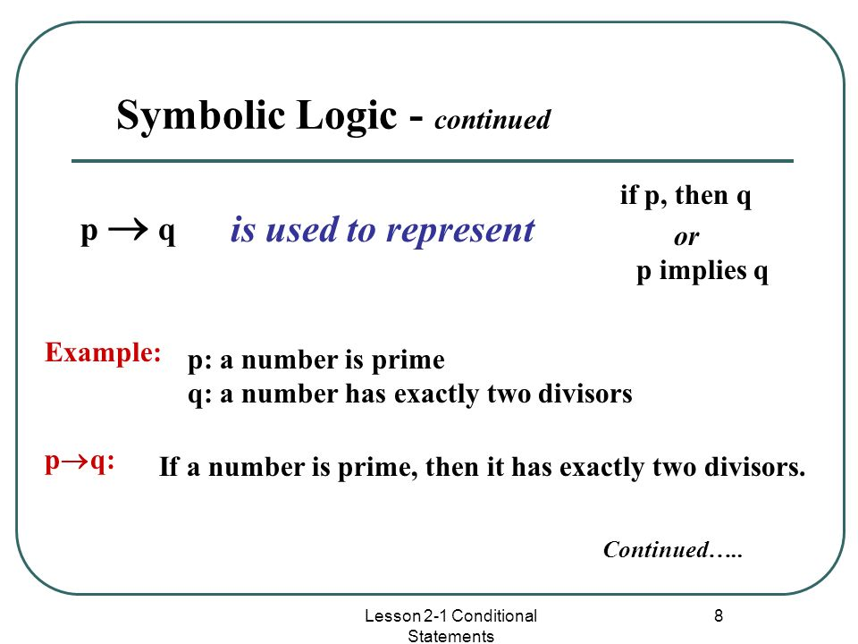 Symbolic Logic - continued