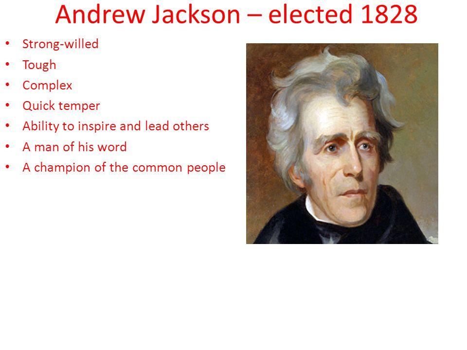 Andrew Jackson – elected 1828