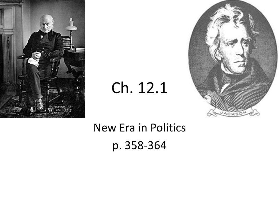 Ch. 12.1 New Era in Politics p. 358-364