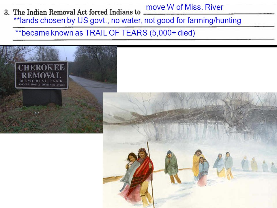 move W of Miss. River **lands chosen by US govt.; no water, not good for farming/hunting.