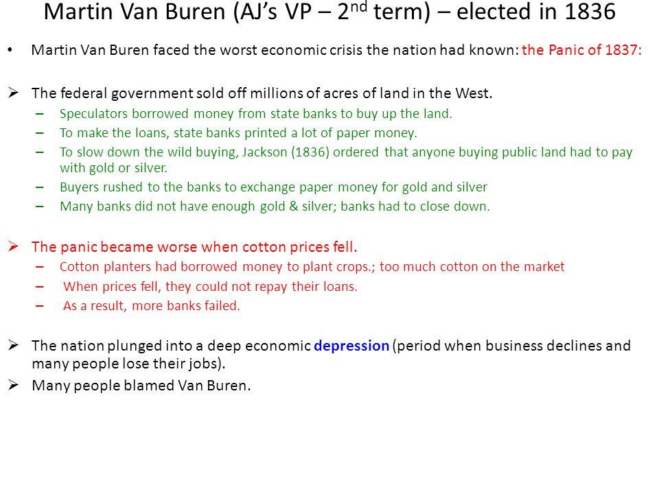 Martin Van Buren (AJ's VP – 2nd term) – elected in 1836