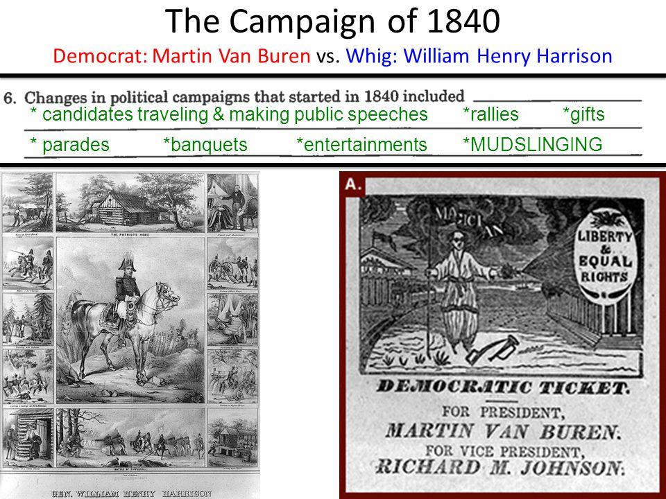 Democrat: Martin Van Buren vs. Whig: William Henry Harrison