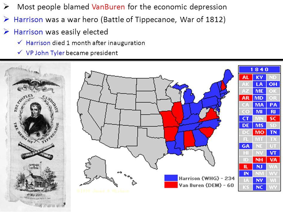 Most people blamed VanBuren for the economic depression