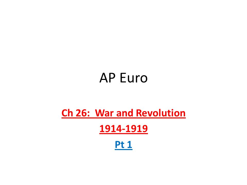 Ch 26: War and Revolution 1914-1919 Pt 1