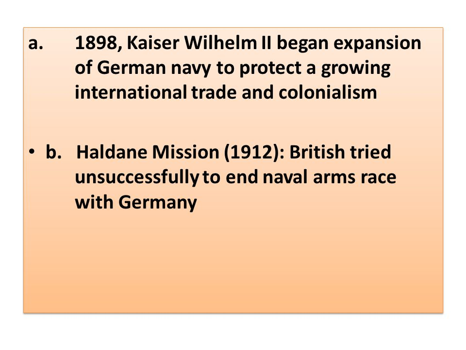 a. 1898, Kaiser Wilhelm II began expansion