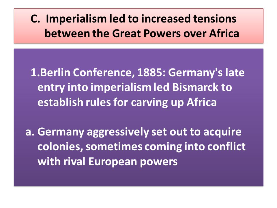 C. Imperialism led to increased tensions