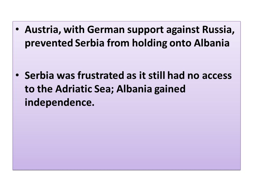 Austria, with German support against Russia, prevented Serbia from holding onto Albania