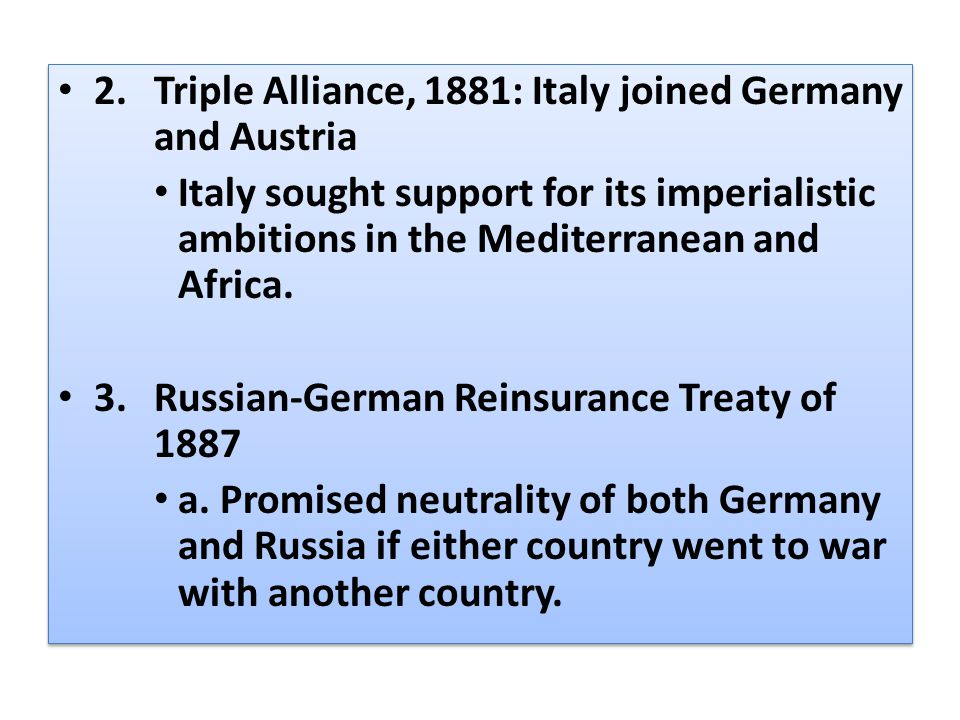 2. Triple Alliance, 1881: Italy joined Germany and Austria