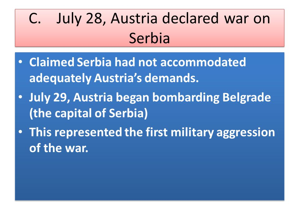 C. July 28, Austria declared war on Serbia