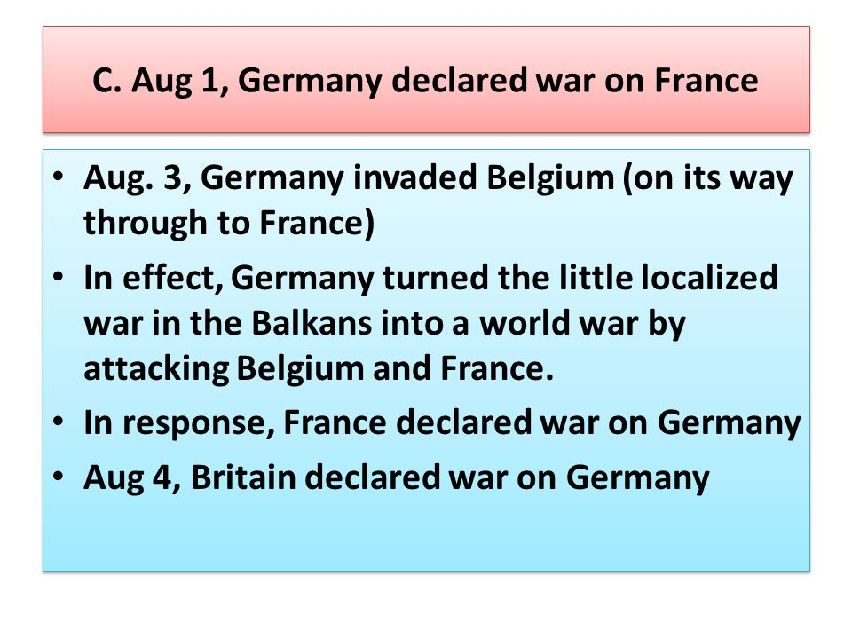 C. Aug 1, Germany declared war on France