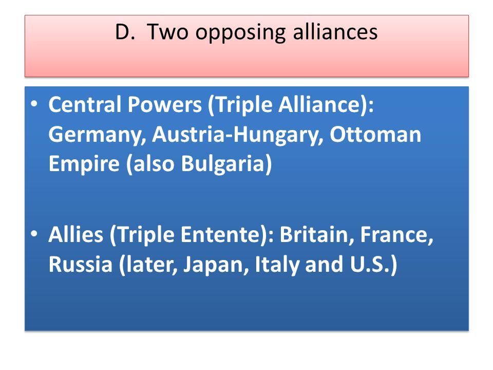 D. Two opposing alliances