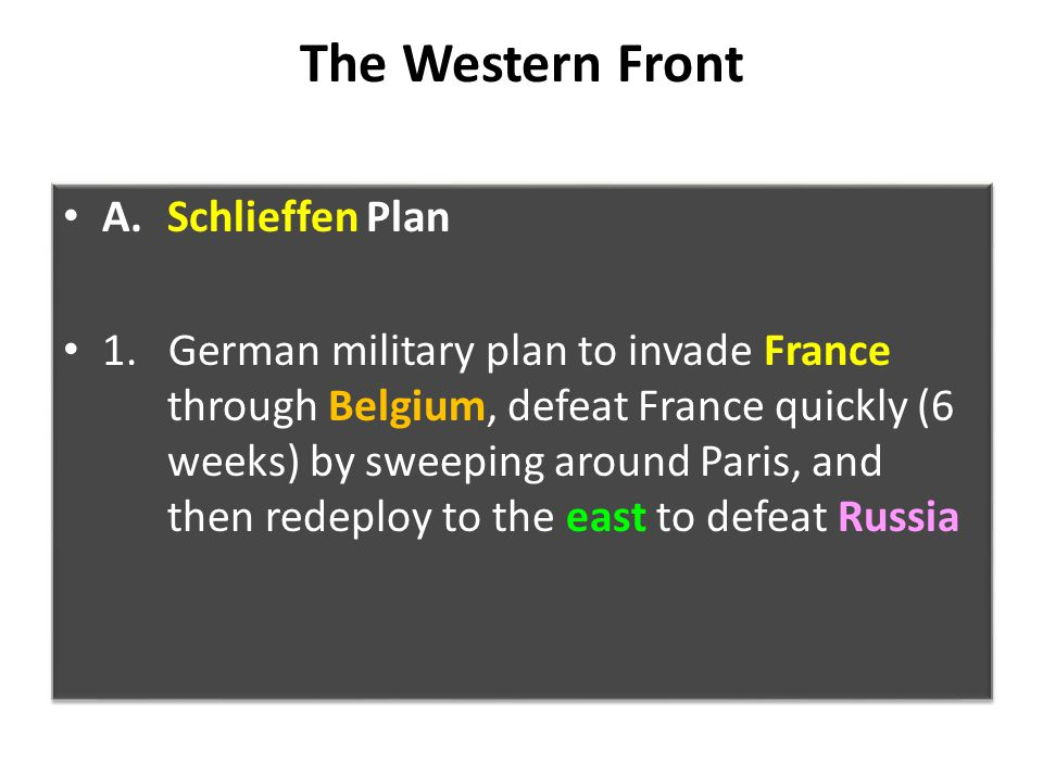The Western Front A. Schlieffen Plan