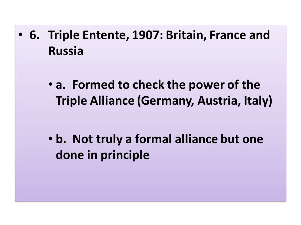 6. Triple Entente, 1907: Britain, France and Russia