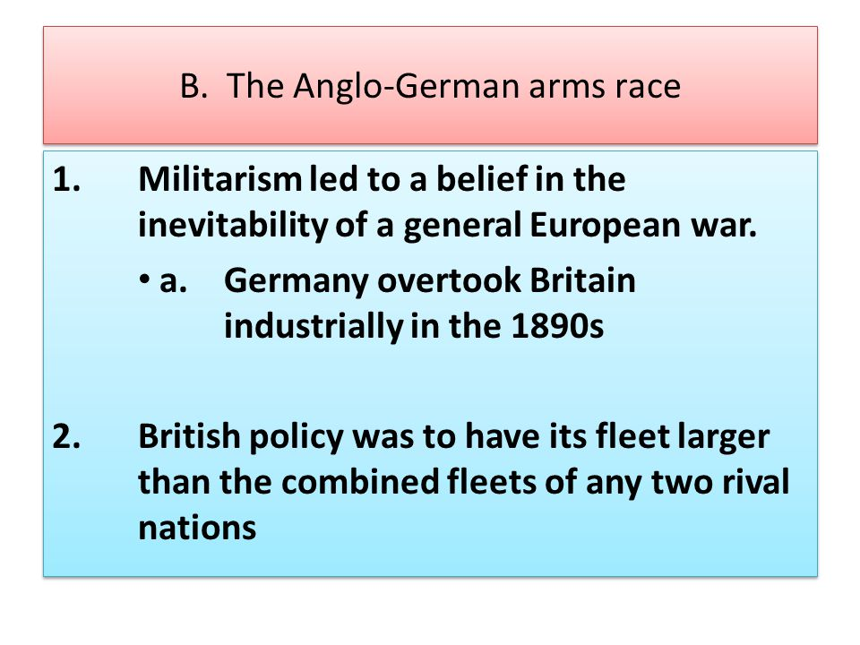 B. The Anglo-German arms race