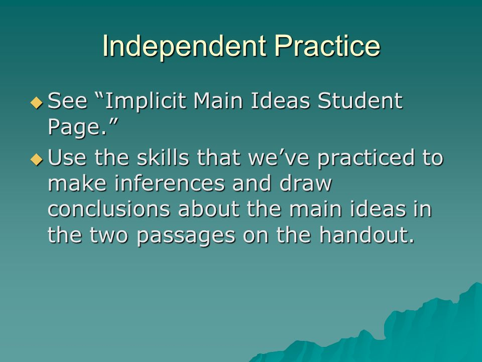 Independent Practice See Implicit Main Ideas Student Page.