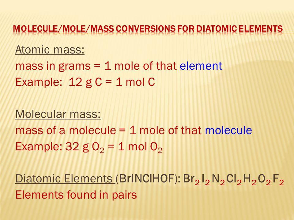 MOLECULE/MOLE/MASS CONVERSIONS FOR DIATOMIC ELEMENTS