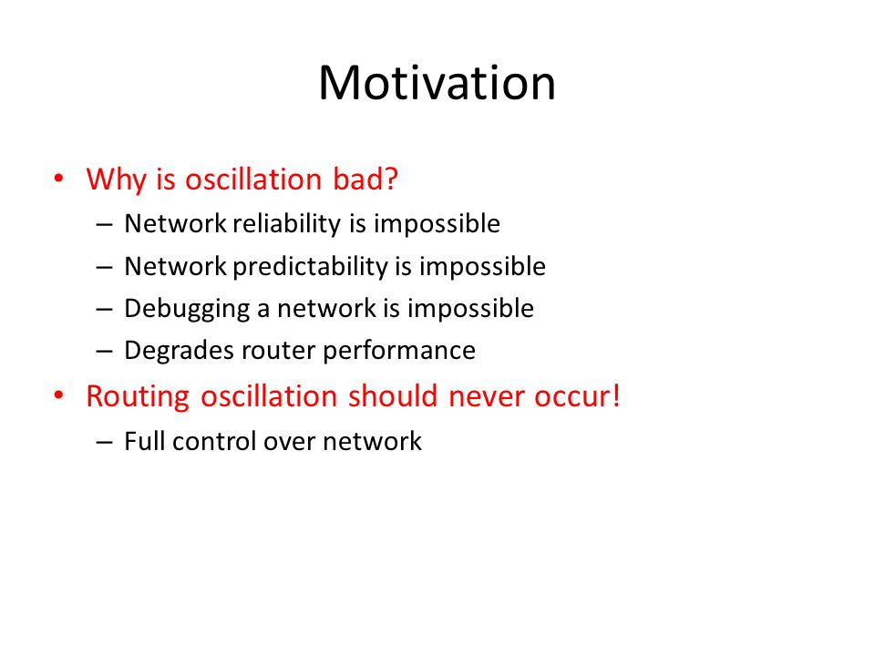 Motivation Why is oscillation bad
