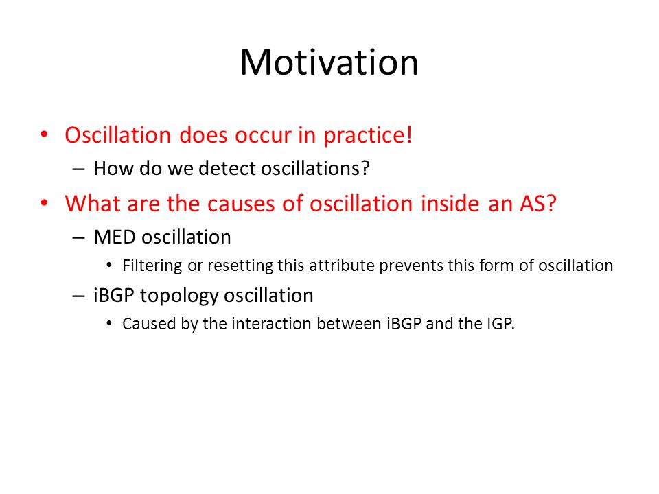 Motivation Oscillation does occur in practice!