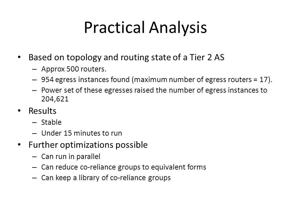 Practical Analysis Based on topology and routing state of a Tier 2 AS