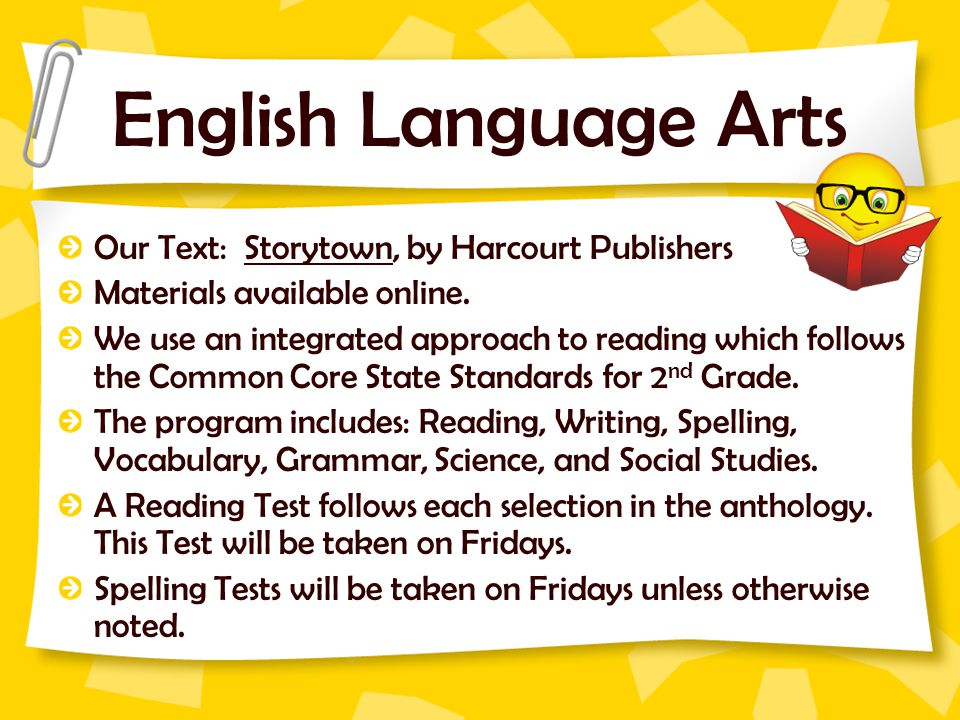 English Language Arts Our Text: Storytown, by Harcourt Publishers