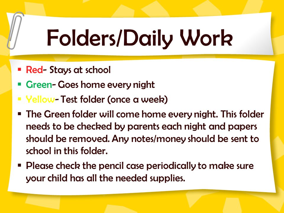 Folders/Daily Work Red- Stays at school Green- Goes home every night