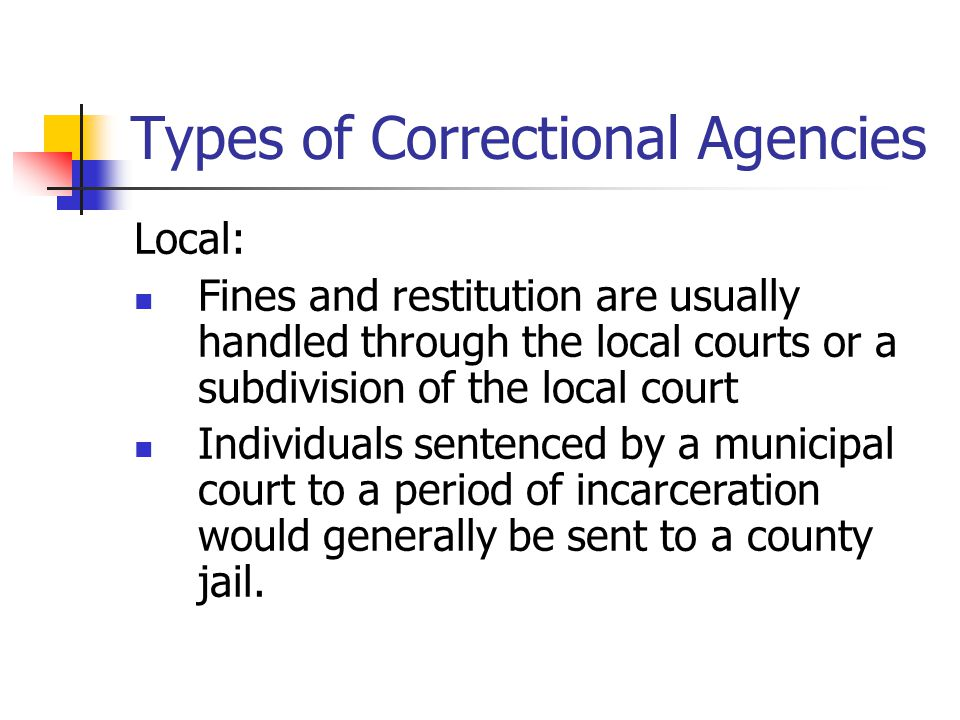 Types of Correctional Agencies
