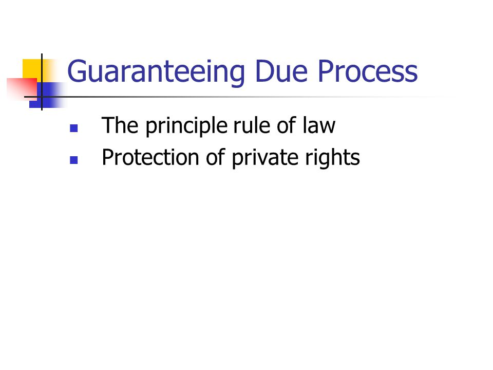 Guaranteeing Due Process
