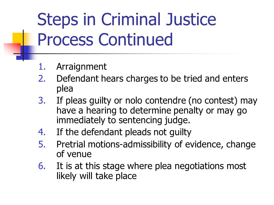 Steps in Criminal Justice Process Continued