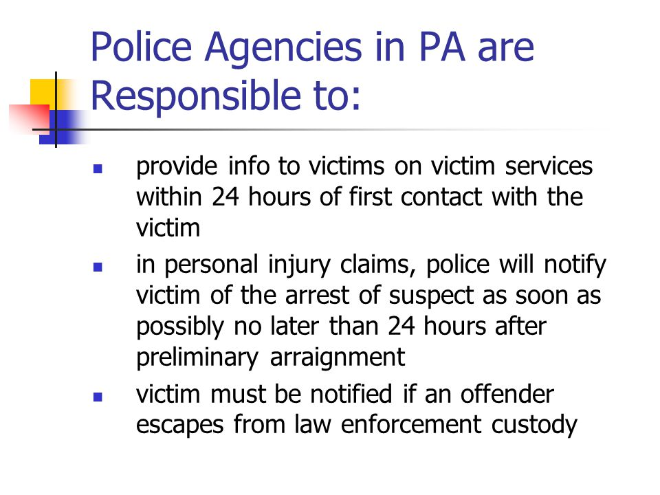 Police Agencies in PA are Responsible to: