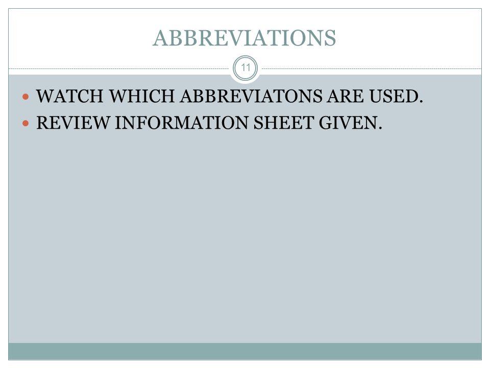 ABBREVIATIONS WATCH WHICH ABBREVIATONS ARE USED.