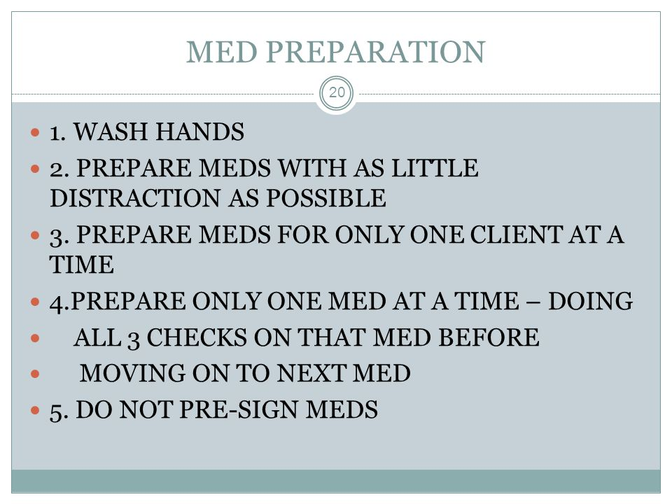 MED PREPARATION 1. WASH HANDS