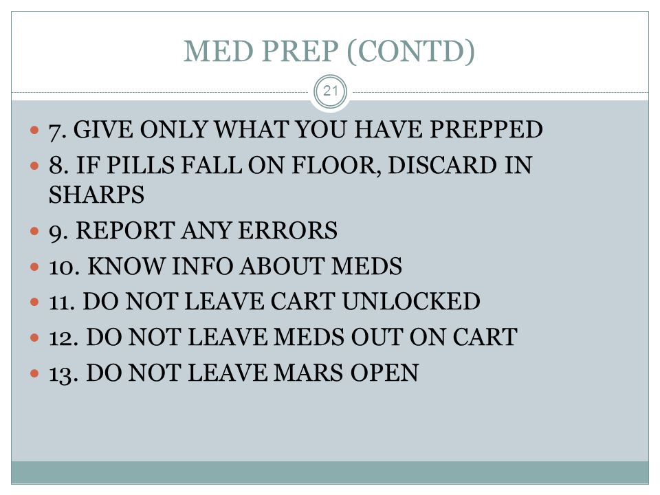 MED PREP (CONTD) 7. GIVE ONLY WHAT YOU HAVE PREPPED