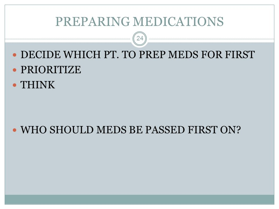PREPARING MEDICATIONS
