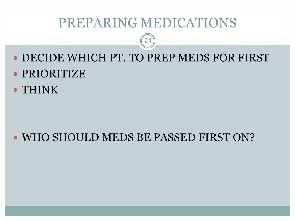 PREPARING MEDICATIONS