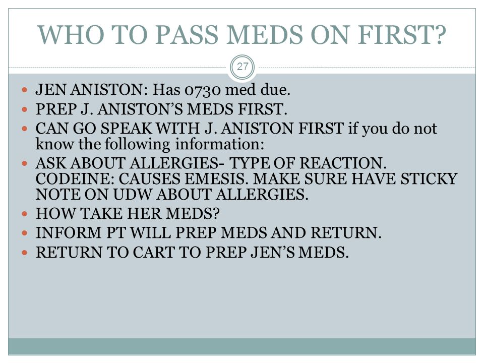 WHO TO PASS MEDS ON FIRST