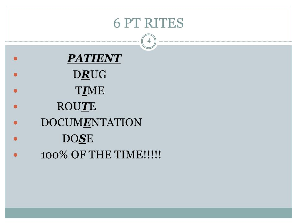 6 PT RITES PATIENT DRUG TIME ROUTE DOCUMENTATION DOSE