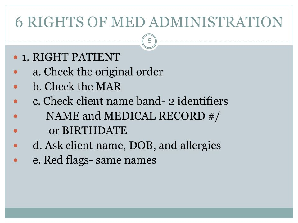 6 RIGHTS OF MED ADMINISTRATION