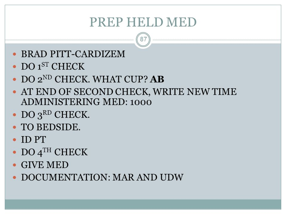 PREP HELD MED BRAD PITT-CARDIZEM DO 1ST CHECK