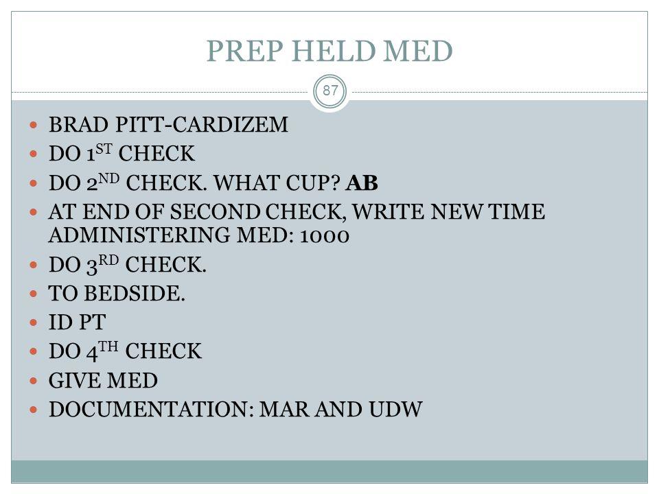 PREP HELD MED BRAD PITT-CARDIZEM DO 1ST CHECK