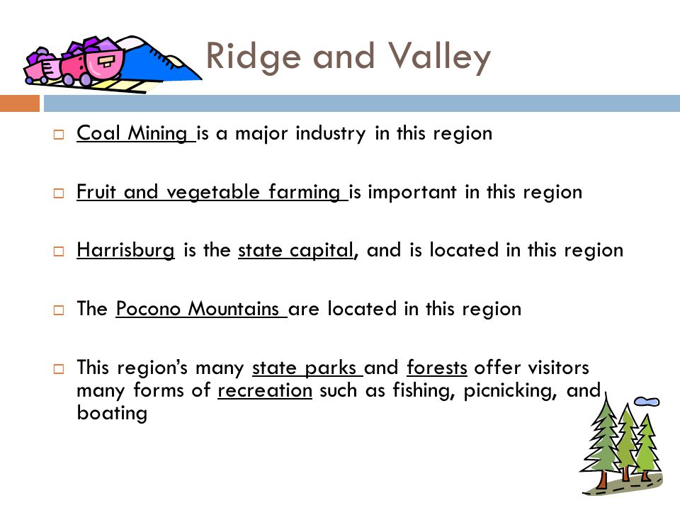 Ridge and Valley Coal Mining is a major industry in this region