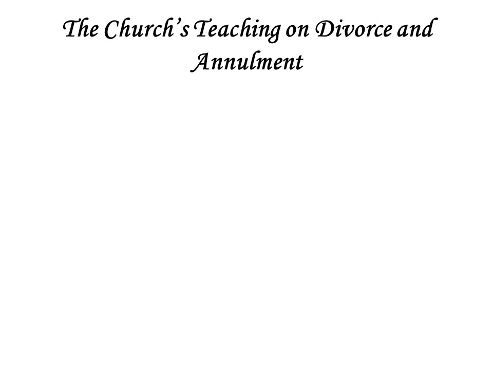 The Church's Teaching on Divorce and Annulment